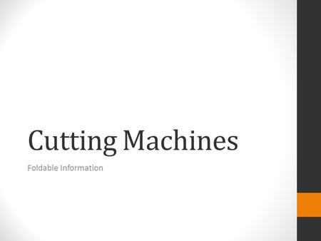 Cutting Machines Foldable Information. DRILL PRESS Related Terms  Center punch  Cutting Oil.