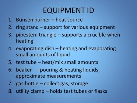 EQUIPMENT ID Bunsen burner – heat source