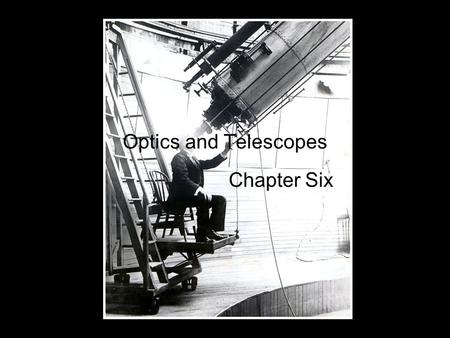 Optics and Telescopes Chapter Six. Telescopes The fundamental purpose of any telescope is to gather more light than the naked eye can In many cases telescopes.