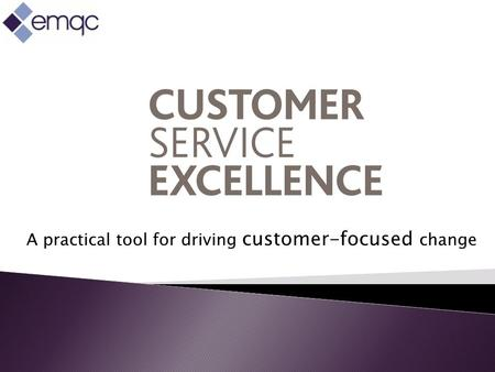 A practical tool for driving customer-focused change.