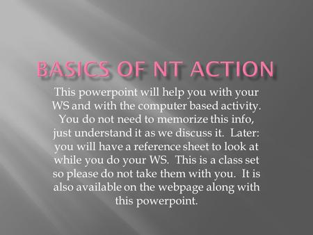 This powerpoint will help you with your WS and with the computer based activity. You do not need to memorize this info, just understand it as we discuss.
