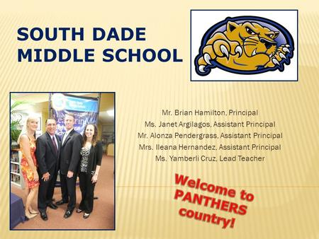 SOUTH DADE MIDDLE SCHOOL Welcome to PANTHERS country!
