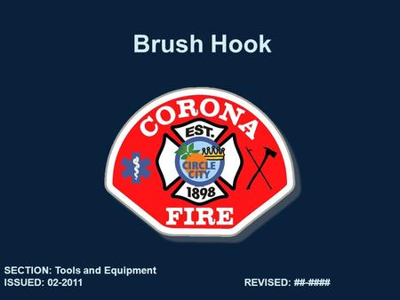 Brush Hook SECTION: Tools and Equipment ISSUED: 02-2011REVISED: ##-####