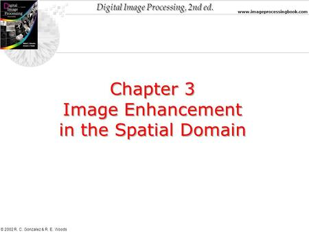 Chapter 3 Image Enhancement in the Spatial Domain.