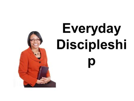 Everyday Discipleshi p. Jesus' teachings on discipleship in Matthew 10:24-42 are essential truths to our faith. We know this because our Lord repeated.