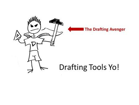 The Drafting Avenger Drafting Tools Yo!.