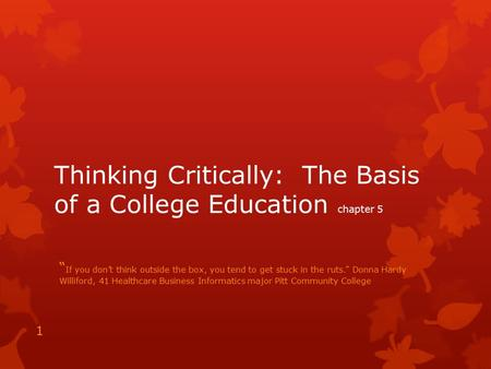 Thinking Critically: The Basis of a College Education chapter 5
