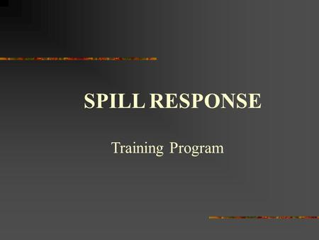 SPILL RESPONSE Training Program.