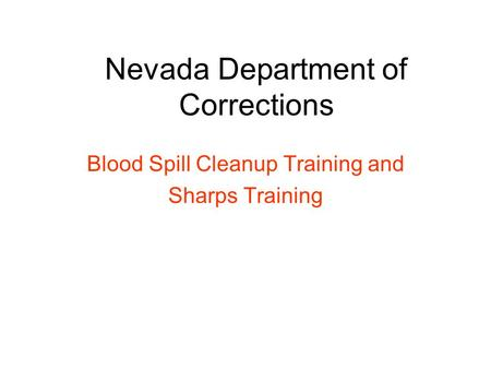Nevada Department of Corrections Blood Spill Cleanup Training and Sharps Training.