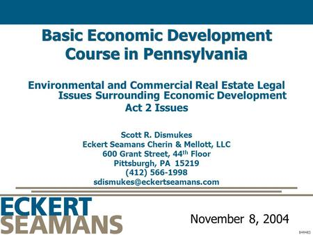 Basic Economic Development Course in Pennsylvania Environmental and Commercial Real Estate Legal Issues Surrounding Economic Development Act 2 Issues Scott.