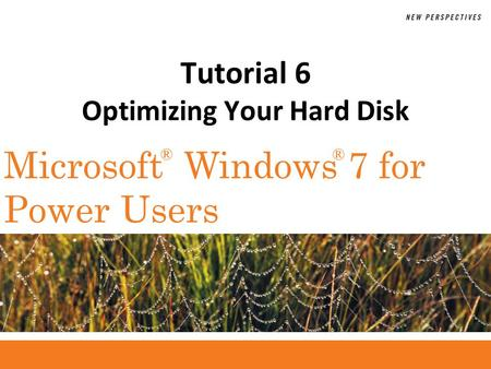 ®® Microsoft Windows 7 for Power Users Tutorial 6 Optimizing Your Hard Disk.