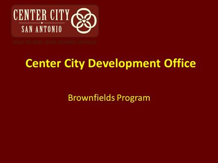 Center City Development Office Brownfields Program.