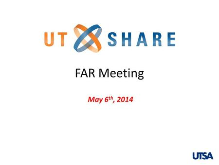 May 6 th, 2014 FAR Meeting 1. 2 Welcome Douglas Hartzler HCM PeopleSoft Lead.