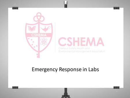Emergency Response in Labs. Topics Addressed in this Module Overview to Emergency Response Response to Medical Emergencies Response to Fire Emergencies.