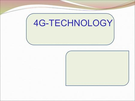 4G-TECHNOLOGY. CONTENTS Introduction What is 4G? Evolution of 4G A look at fundamental requirements Evolution of processors and DSP Technology for 4G.