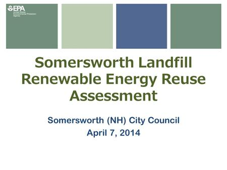 Somersworth Landfill Renewable Energy Reuse Assessment Somersworth (NH) City Council April 7, 2014.