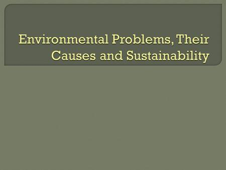 Environmental Problems, Their Causes and Sustainability