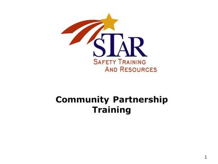1 Community Partnership Training. 2 STAR Partners.