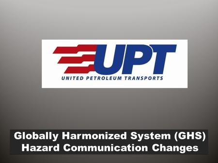 Globally Harmonized System (GHS) Hazard Communication Changes.
