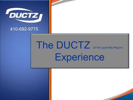 The DUCTZ (of the Upper Bay Region) Experience 410-692-9775.