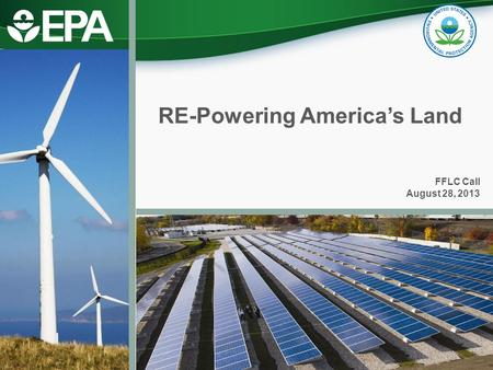 RE-Powering America's Land FFLC Call August 28, 2013.