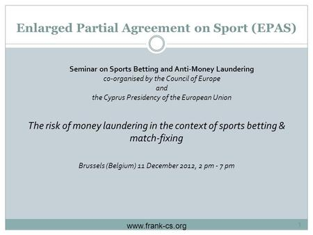 Enlarged Partial Agreement on Sport (EPAS) Seminar on Sports Betting and Anti-Money Laundering co-organised by the Council of Europe and the Cyprus Presidency.