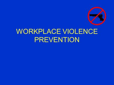 WORKPLACE VIOLENCE PREVENTION. Definition Workplace violence is any physical assault, threatening behavior, or verbal abuse occurring in the work setting.