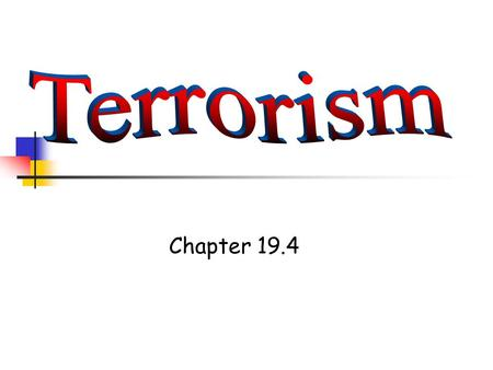 Chapter 19.4. FALLOUT SHELTER Definition of terrorism The use of violence, especially against civilians, by groups of extremists (sometimes sponsored.