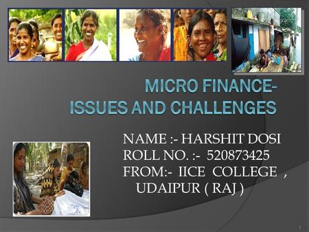 1 NAME :- HARSHIT DOSI ROLL NO. :- 520873425 FROM:- IICE COLLEGE, UDAIPUR ( RAJ )