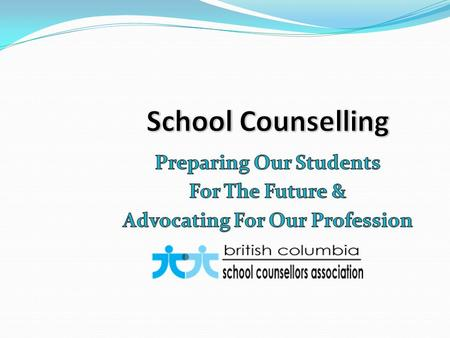 What Do Counsellors Do? Enhance students' mental, social & educational development Assist with the development of an enabling school culture Empower students.