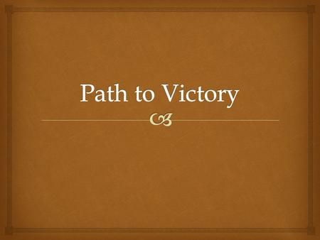   Set-Up Cornell Notes on IN pages 122-123  Put your summary section on IN Page 123  Title: Path to Victory  Essential Question: What led to the.