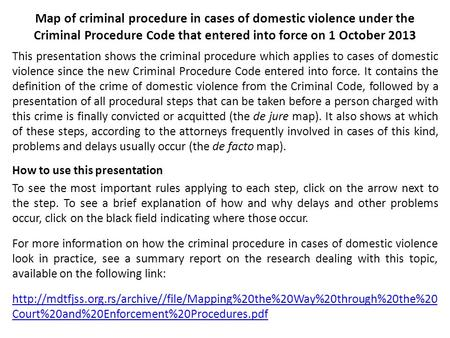 Map of criminal procedure in cases of domestic violence under the Criminal Procedure Code that entered into force on 1 October 2013 This presentation shows.