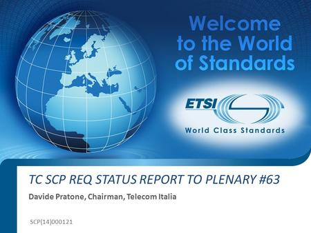 ETSI – European Standards for Global USE