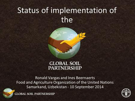 Status of implementation of the Ronald Vargas and Ines Beernaerts Food and Agriculture Organization of the United Nations Samarkand, Uzbekistan - 10 September.