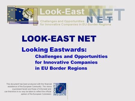 Looking Eastwards: Challenges and Opportunities for Innovative Companies in EU Border Regions LOOK-EAST NET.