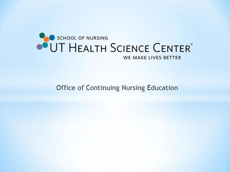 Office of Continuing Nursing Education. * Continuing Education * Budget Management * Hotel / Conference Site Negotiation * Call for Abstracts Management.