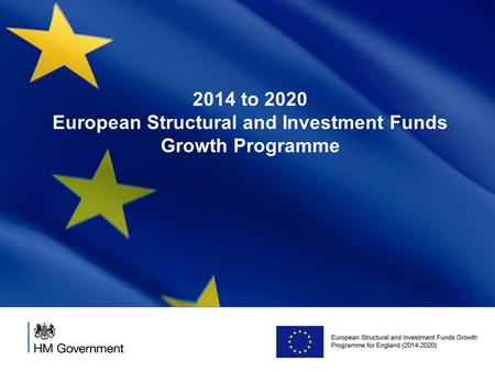 2014 to 2020 European Structural and Investment Funds Growth Programme.