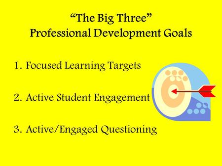 """The Big Three"" Professional Development Goals"