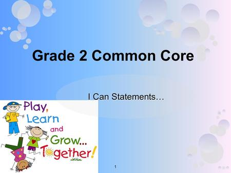 Grade 2 Common Core I Can Statements… 1. Second Grade Common Core… The Next Generation Strand: Reading: Literature RL.2.1 – 2.10 2.