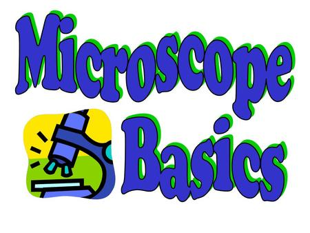 Microscope Basics.