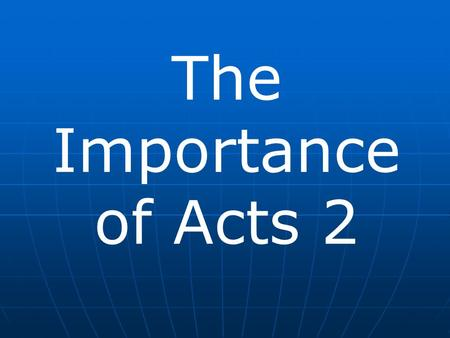 The Importance of Acts 2.