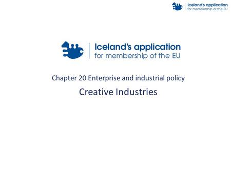 Chapter 20 Enterprise and industrial policy Creative Industries.