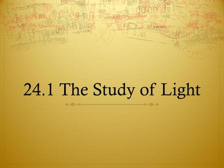 24.1 The Study of Light.