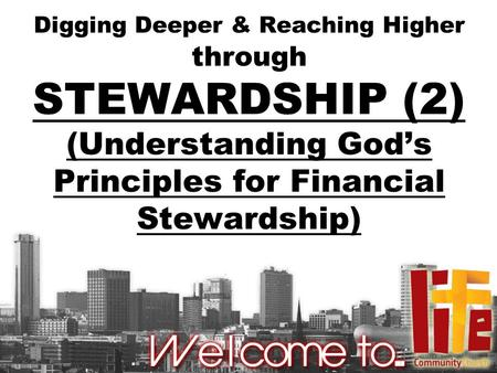 Digging Deeper & Reaching Higher through STEWARDSHIP (2) (Understanding God's Principles for Financial Stewardship)