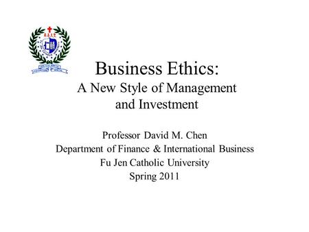 Business Ethics: A New Style <strong>of</strong> Management and Investment