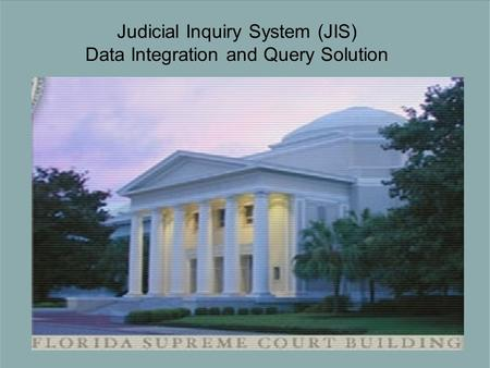 Judicial Inquiry System (JIS) Data Integration and Query Solution.