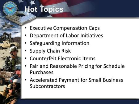 Hot Topics Executive Compensation Caps Department of Labor Initiatives Safeguarding Information Supply Chain Risk Counterfeit Electronic Items Fair and.