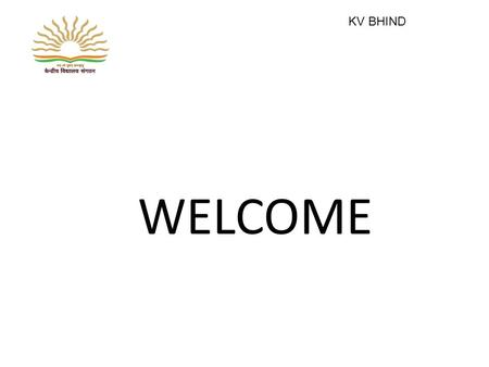 WELCOME KV BHIND. FIFTY ONE TIPS TO PARENTS KV BHIND.