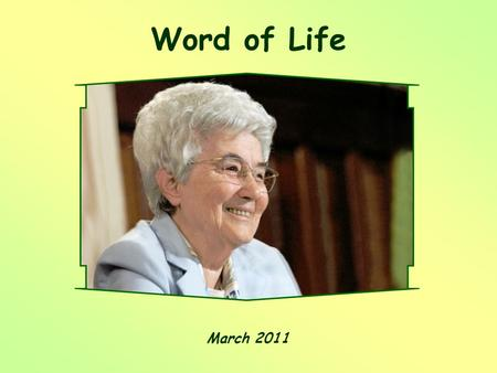 "Word of Life March 2011 Behold, I am the handmaid of the Lord. May it be done to me according to your word."" (Lk 1,38)"