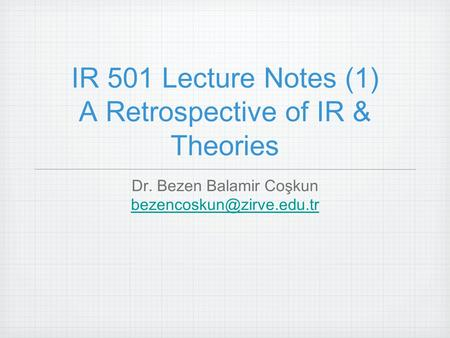 IR 501 Lecture Notes (1) A Retrospective of IR & Theories